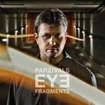 Parzivals Eye, Fragments