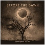 Before the Dawn, Deathstar Rising