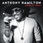 Anthony Hamilton, What I'm Feelin'