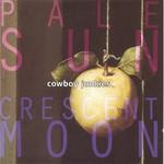 Cowboy Junkies, Pale Sun, Crescent Moon