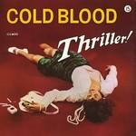 Cold Blood, Thriller!