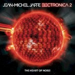 Jean Michel Jarre, Electronica 2: The Heart Of Noise