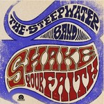 The Steepwater Band, Shake Your Faith