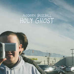 Modern Baseball, Holy Ghost