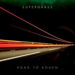Supergrass, Road to Rouen
