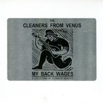 The Cleaners From Venus, My Back Wages: A Collection of Cleaners Rarities