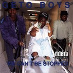 Geto Boys, We Can't Be Stopped