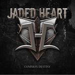 Jaded Heart, Common Destiny