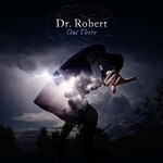 Dr. Robert, Out There
