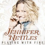 Jennifer Nettles, Playing With Fire