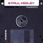 Paul Keeley, Fragmented
