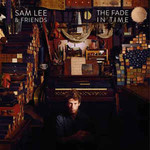 Sam Lee, The Fade in Time