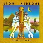 Leon Redbone, Double Time