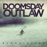 Doomsday Outlaw, Black River mp3