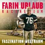Farin Urlaub Racing Team, Faszination Weltraum