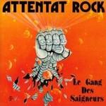 Attentat Rock, Le Gang des Saigneurs