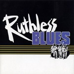 Ruthless Blues, Ruthless Blues