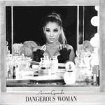 Ariana Grande, Dangerous Woman