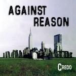 Credo, Against Reason