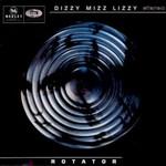 Dizzy Mizz Lizzy, Rotator