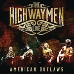 The Highwaymen, The Highwaymen Live: American Outlaws