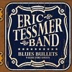 Eric Tessmer, Blues Bullets