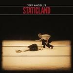 Jeff Angell's Staticland, Jeff Angell's Staticland