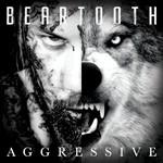 Beartooth, Aggressive