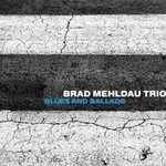 Brad Mehldau Trio, Blues And Ballads