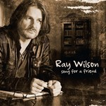 Ray Wilson, Song for a Friend