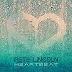 Pete Lincoln, Heartbeat