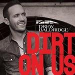 Drew Baldridge, Dirt on Us