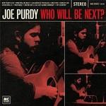 Joe Purdy, Who Will Be Next?