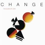 Change, The Glow Of Love