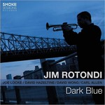 Jim Rotondi, Dark Blue