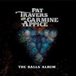 Pat Travers and Carmine Appice, The Balls Album