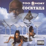 Too $hort, Cocktails