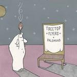 Treetop Flyers, Palomino