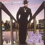 Too $hort, Get in Where You Fit In