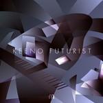 Keeno, Futurist
