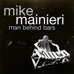 Mike Mainieri, Man Behind Bars