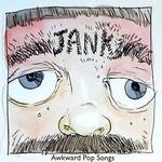 Jank, Awkward Pop Songs