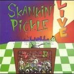Skankin' Pickle, Live