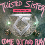 Twisted Sister, Come Out and Play