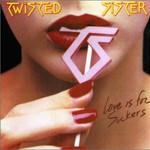 Twisted Sister, Love Is for Suckers mp3