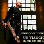 Enrico Ruggeri, Un Viaggio Incredibile