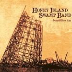 Honey Island Swamp Band, Demolition Day