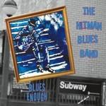 The Hitman Blues Band, Blues Enough