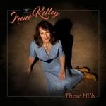 Irene Kelley, These Hills