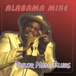 Alabama Mike, Tailor Made Blues